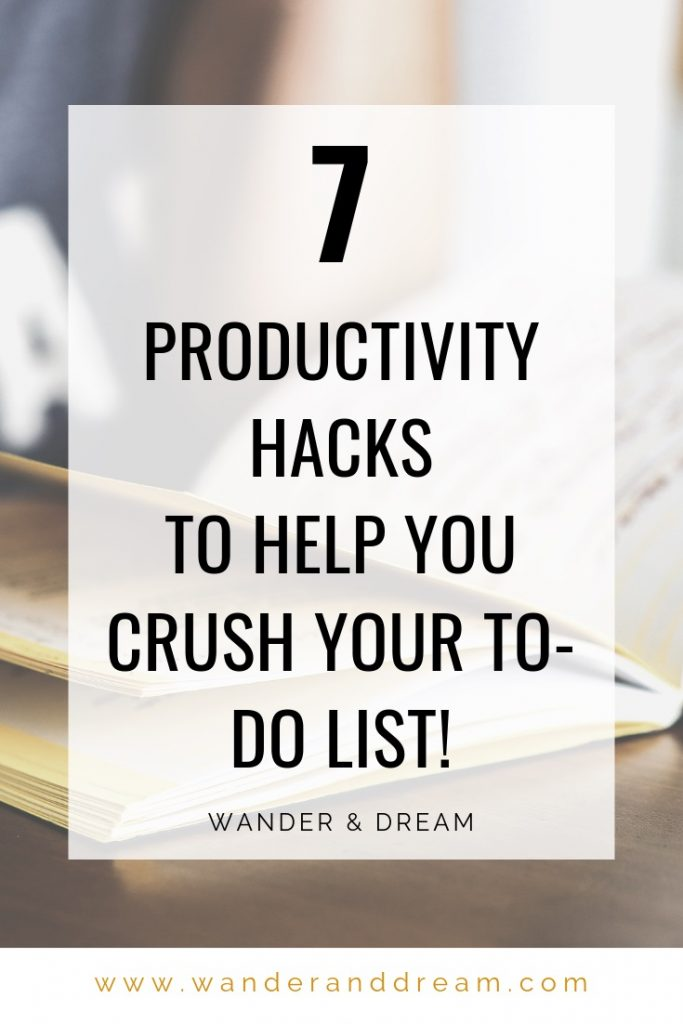7 quick productivity hacks to help you to master your to-do list and achieve your dreams!